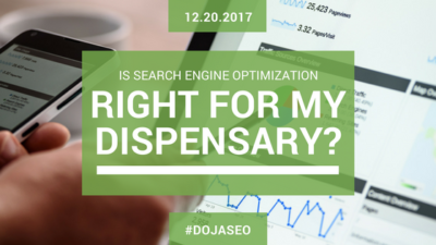 Is SEO right for my dispensary?